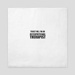 Trust Me, Im An Occupational Therapist Queen Duvet