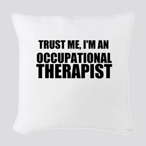 Trust Me, Im An Occupational Therapist Woven Throw
