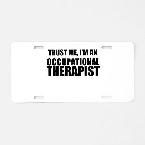 Trust Me, Im An Occupational Therapist Aluminum Li