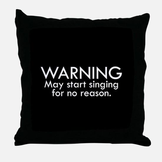 Warning: May start singing for no reason. Throw Pi