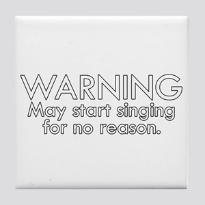 Warning: May start singing for no reason Tile Coas