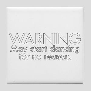 Warning: May start dancing for no reason Tile Coas