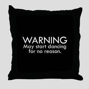 Warning: May start dancing for no reason Throw Pil