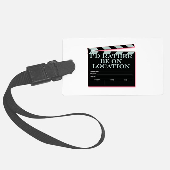 Id rather be on location Luggage Tag