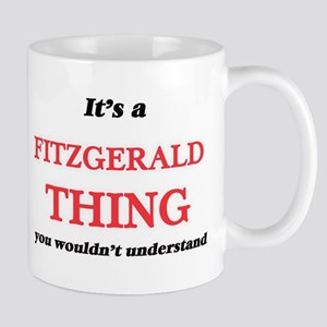 It's a Fitzgerald thing, you wouldn't Mugs