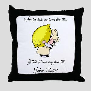 WHEN LIFE HANDS YOU... Throw Pillow