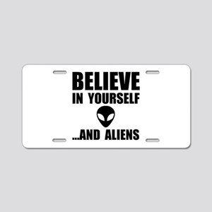 Believe Yourself Aliens Aluminum License Plate