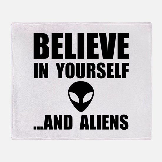 Believe Yourself Aliens Throw Blanket