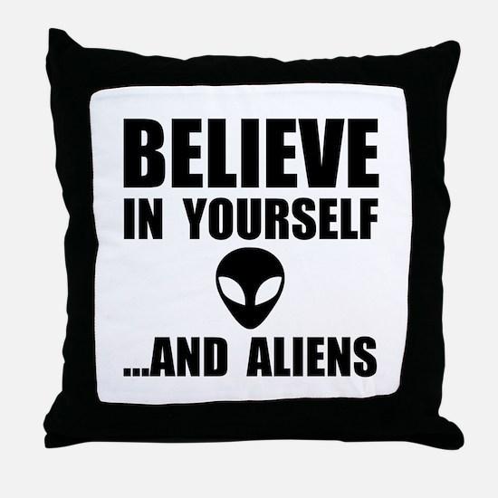 Believe Yourself Aliens Throw Pillow