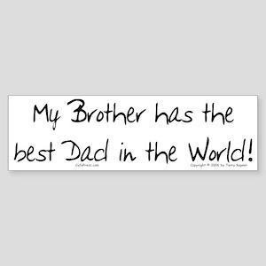 My Brother, Best Dad Bumper Sticker
