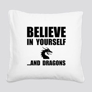 Believe Yourself Dragons Square Canvas Pillow