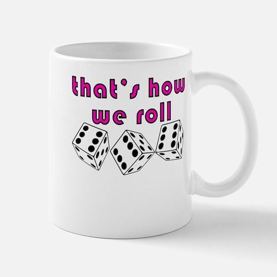 how we roll Mug