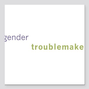 "Gender Troublemaker Square Car Magnet 3"" x 3"""