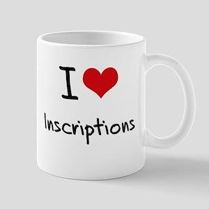 I Love Inscriptions Mug