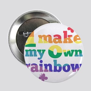 "I make my own rainbow 2.25"" Button"