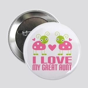 """I Love My Great Aunt 2.25"""" Button"""