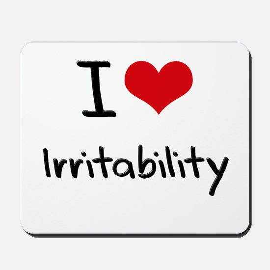 I Love Irritability Mousepad