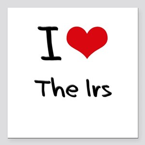 """I Love The Irs Square Car Magnet 3"""" x 3"""""""