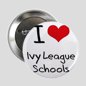 """I Love Ivy League Schools 2.25"""" Button"""