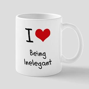 I Love Being Inelegant Mug