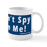 Don't Spy On Me Mug