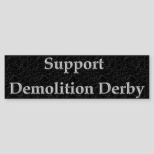 Support Demolition Derby Bumper Sticker