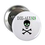 Die-alysis Button