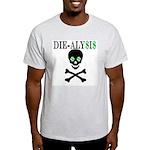 Die-alysis Ash Grey T-Shirt