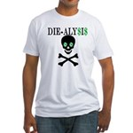 Die-alysis Fitted T-Shirt