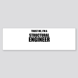 Trust Me, Im A Structural Engineer Bumper Sticker