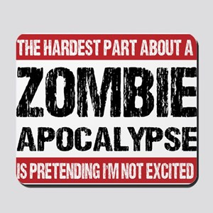 ZOMBIE APOCALYPSE - The hardest part Mousepad