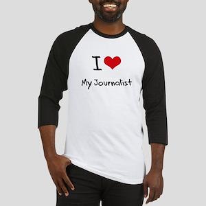 I Love My Journalist Baseball Jersey
