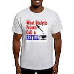 Dialysis Refill Ash Grey T-Shirt