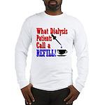 Dialysis Refill Long Sleeve T-Shirt