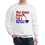 Dialysis Refill Sweatshirt