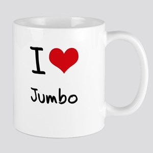 I Love Jumbo Mug