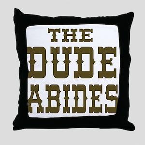 The Dude Abides Throw Pillow