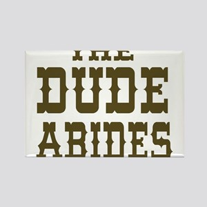 The Dude Abides Rectangle Magnet