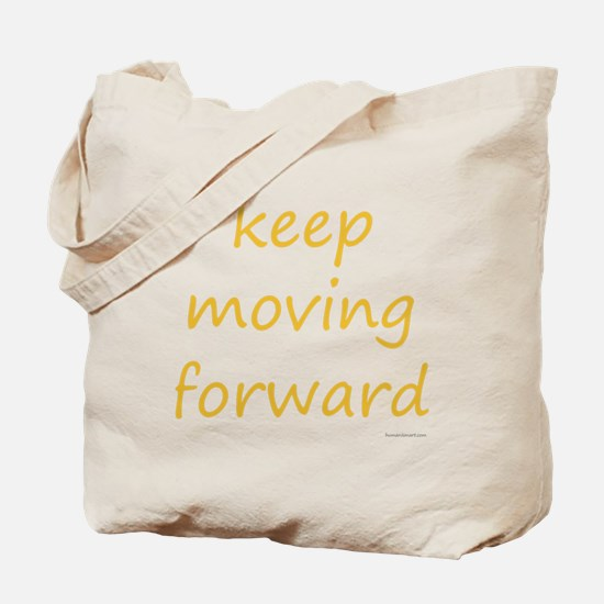 keep moving forward Tote Bag