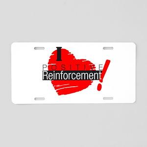 I love Positive Reinforcement Aluminum License Pla