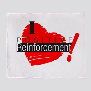 I love Positive Reinforcement Throw Blanket