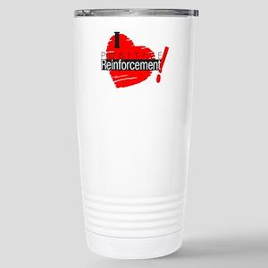 I love Positive Reinforcement Travel Mug