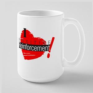 I love Positive Reinforcement Mug