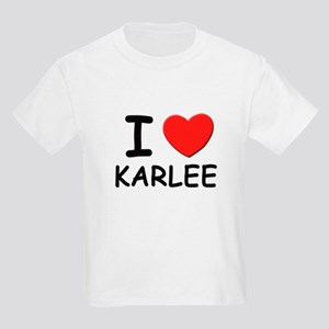 I love Karlee Kids T-Shirt