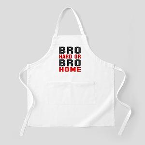 Bro Hard Or Bro Home Apron