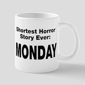 Shortest Horror Story Monday Mug