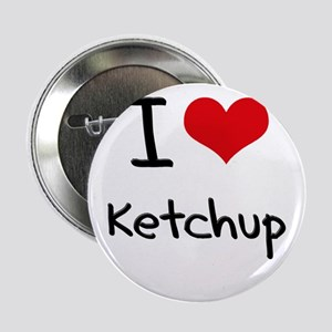 """I Love Ketchup 2.25"""" Button"""