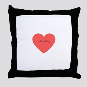 I love daddy Throw Pillow