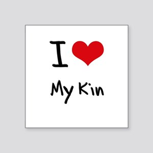 I Love My Kin Sticker