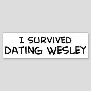 Survived Dating Wesley Bumper Sticker